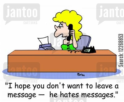 leaving a message cartoon humor: 'I hope you don't want to leave a message - he hates messages.'