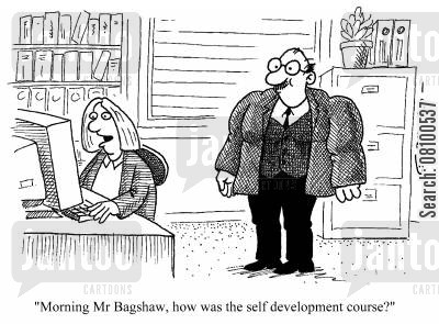 training courses cartoon humor: Morning Mr Bagshaw, how was the self-development course?