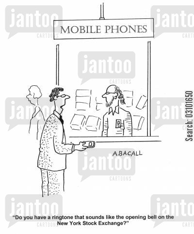new york stock exchange cartoon humor: 'Do you have a ringtone that sounds like the opening bell on the New York Stock Exchange?'