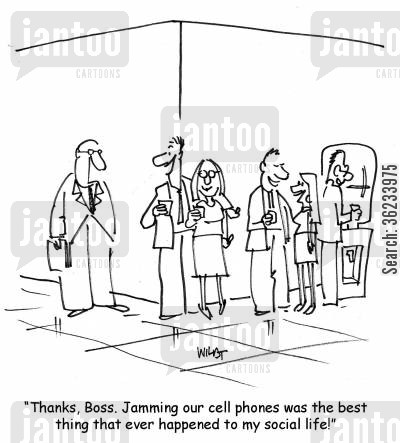 social life cartoon humor: Thanks boss. Jamming our cell phones was the best thing that ever happened to my social life!
