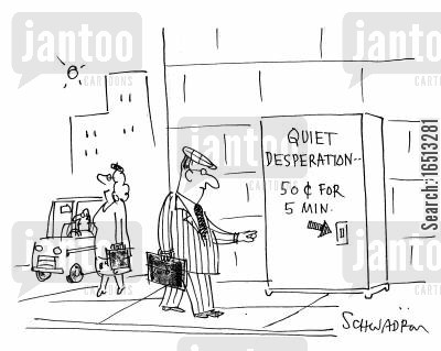 modern world cartoon humor: 'Quiet Desperation... 50 cents for 5 minutes'