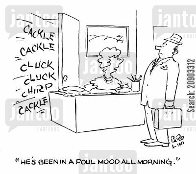mood swing cartoon humor: 'He's been in a foul mood all morning.'