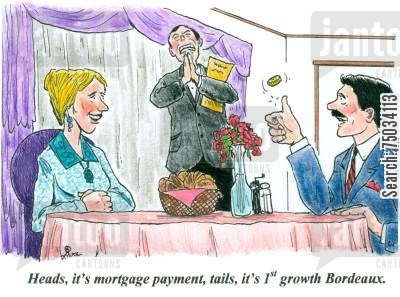 debtors cartoon humor: 'Heads it's mortgage payment, tails it's 1st growth Bordeaux.'