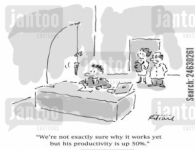 carrot and stick cartoon humor: 'We're not exactly sure why it works yet but his productivity is up 50.'