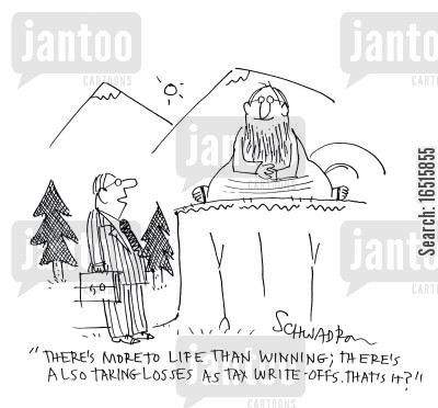 mountain top guru cartoon humor: 'There's more to life than winning; there's also taking losses as tax write-offs, That's it?'