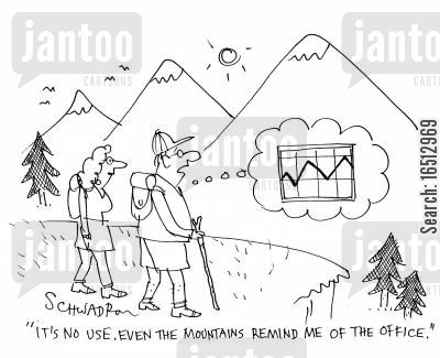 rambler cartoon humor: 'It's no use. Even the mountains remind me of the office.'