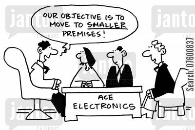 moving premises cartoon humor: 'Our objective is to move to smaller premises!'