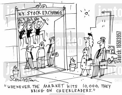 new york stock exchange cartoon humor: 'Whenever the market hits 10,000, they bring on the cheerleaders.'