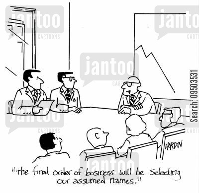 name calling cartoon humor: 'The final order of business will be selecting our assumed names.'