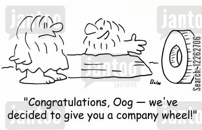 invent the wheel cartoon humor: 'Congratulations, Oog -- we've decided to give you a company wheel!'