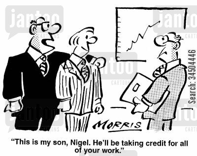 nepotist cartoon humor: This is my son, Nigel. He'll be taking credit for all of your work.