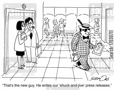 new hire cartoon humor: 'That's the new guy. He writes our 'shuck-and-jive' press releases.'