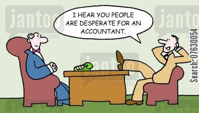 cocky cartoon humor: I hear you people are desperate for an accountant.