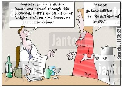 new year promise cartoon humor: 'Honestly you could drive a 'coach and horses' through this document, there's no definition of 'weight loss', no time frame, no sanctions.'