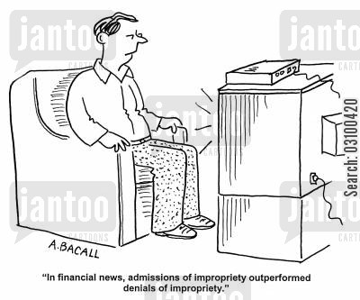 impropriety cartoon humor: 'In financial news, admissions of impropriety outperformed denials of impropriety.'