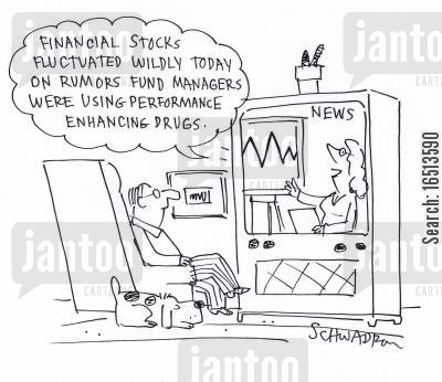 enhanced cartoon humor: 'Financial stocks fluctuated widely today on rumours fund managers were using performance enhancing drugs.'