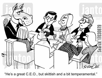 skittish cartoon humor: 'He's a great C.E.O., but skittish and a bit temperamental.'