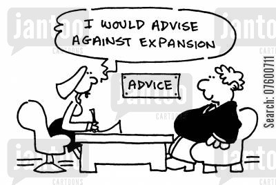 health advisers cartoon humor: 'I would advise against expansion.'