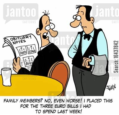 family member cartoon humor: 'Family members? No, even worse! I placed this for the three euro bills I had to spend last week!'