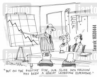 positive side cartoon humor: 'But on the positive side, our slide into oblivion has been a great learning experience.'