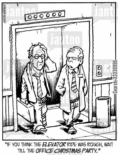 office party cartoon humor: 'If you think the elevator ride was rough, wait till the office Christmas party.'