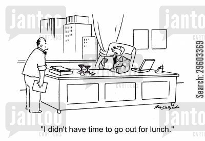 lunchbreaks cartoon humor: 'I didn't have time to go out for lunch.'