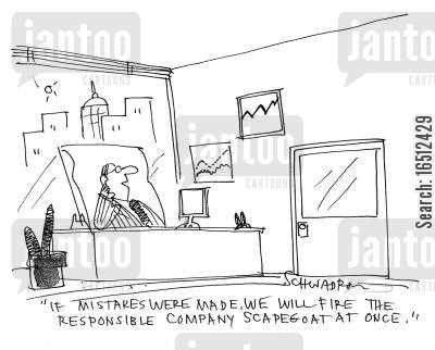 passing blame cartoon humor: 'If mistakes were made, we will fire the responsible company scapegoat at once.'