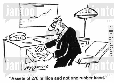 disorganisation cartoon humor: Assets of �76 million and not one rubber band.
