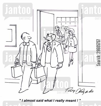 office worker cartoon humor: 'I almost said what I really meant!'