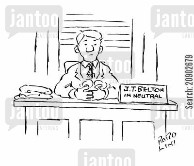 jobsworth cartoon humor: 'J T Belton in Neutral.'