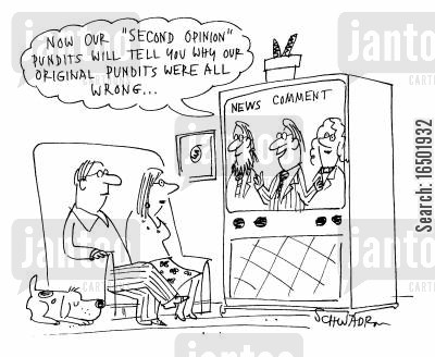 punditry cartoon humor: Now our 'second opinion' pundits will tell us why our original pundits were all wrong...