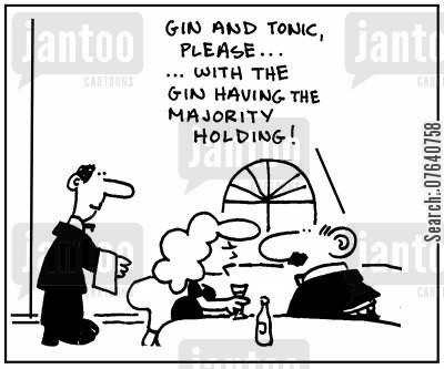 majority holding cartoon humor: 'Gin and tonic please, with the gin having the majority shareholding.'