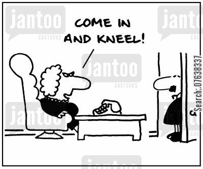 kneeling cartoon humor: 'Come in and kneel.'