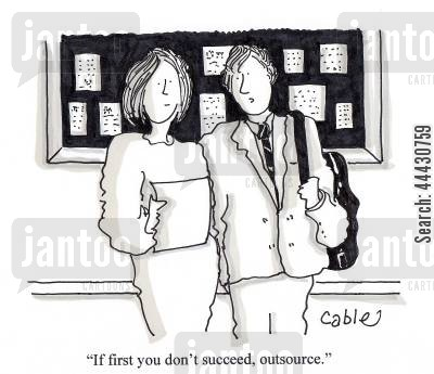 mentors cartoon humor: 'If first you don't succeed, outsource.'
