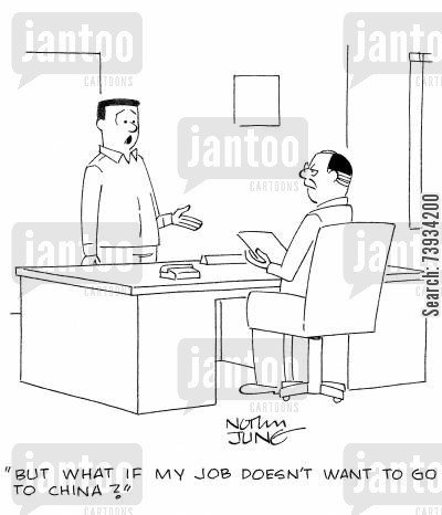 labours cartoon humor: 'But what if my job doesn't want to go to China?'