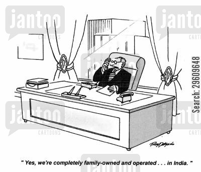 product cartoon humor: 'Yes, we're completely family-owned and operated... in India.'