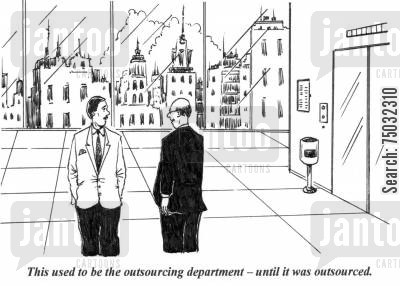 unions cartoon humor: 'This used to be the outsourcing department - until it was outsourced.'
