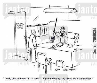 payback cartoon humor: 'Look, you still owe us 17 cents.. if you sweep up my office we'll call it even.'