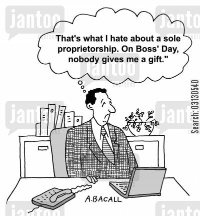 own business cartoon humor: That's what I hate about sole proprietorship. On Boss's Day, nobody gives me a gift.