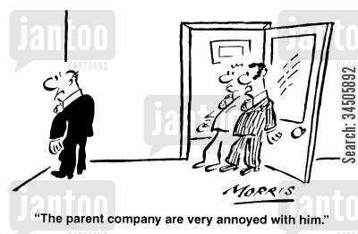 parent company cartoon humor: The parent company are very annoyed with him.