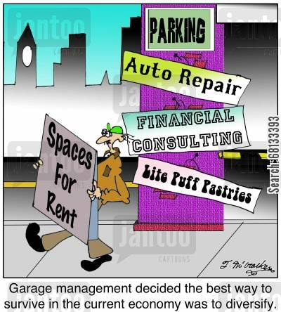 finances financial consultant cartoon humor: Garage management decided the best way to survive in the current economy was to diversify.