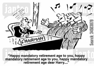 mandatory age cartoon humor: Happy mandatory retirement age to you...
