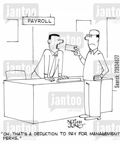 pay cheques cartoon humor: 'Oh, that's a deduction to pay for management perks.'
