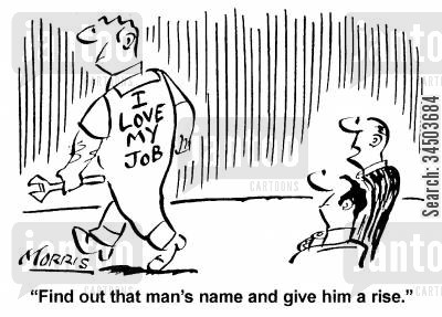 payraise cartoon humor: Find out that man's name and give him a rise.