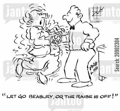 pay packet cartoon humor: 'Let go Beasley, or the raise is off!'