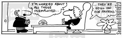 pay rolls cartoon humor: 'I'm worried about all these unemployed...'