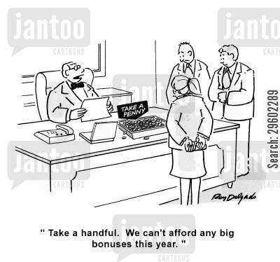 afford cartoon humor: 'Take a handful. We can't afford any big bonuses this year.'