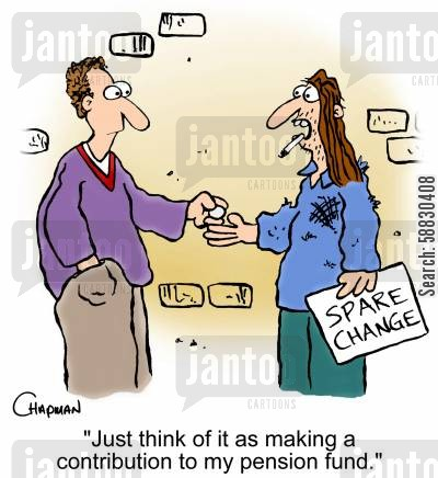 panhandle cartoon humor: 'Just think of it as making a contribution to my pension fund.'