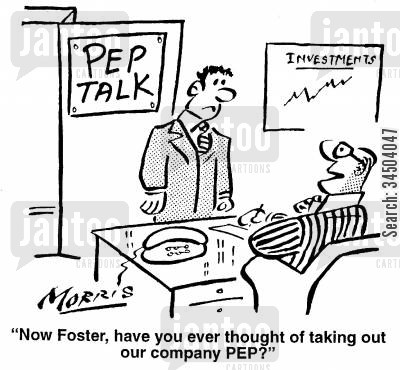 pep talk cartoon humor: Now, Foster, have you ever thought about taking out our company PEP?