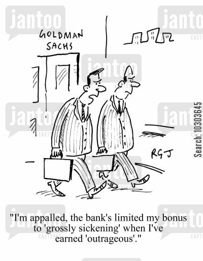 bank worker cartoon humor: 'I'm appalled, the bank's limited my bonus to 'grossly sickening' when I've earned 'outrageous'.'